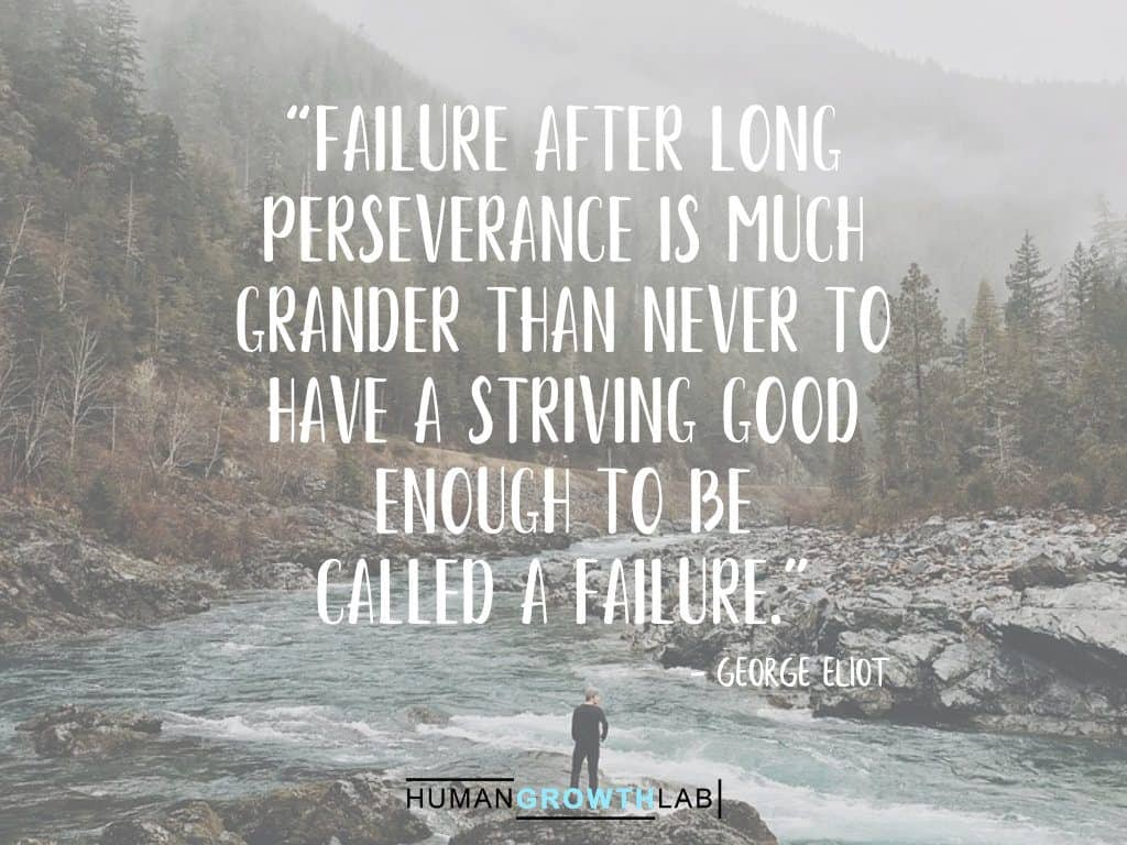 "George Eliot quote on failure - ""Failure after long 