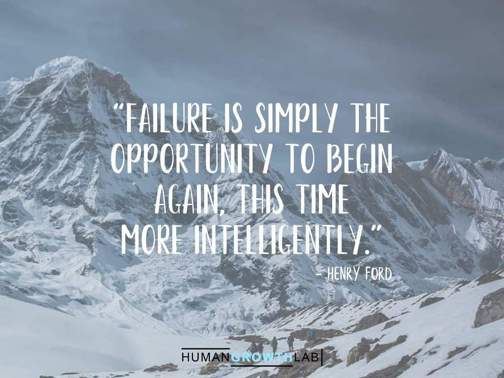 "Henry Ford quote on failure - ""Failure is simply the opportunity to begin again, this time more intelligently."""