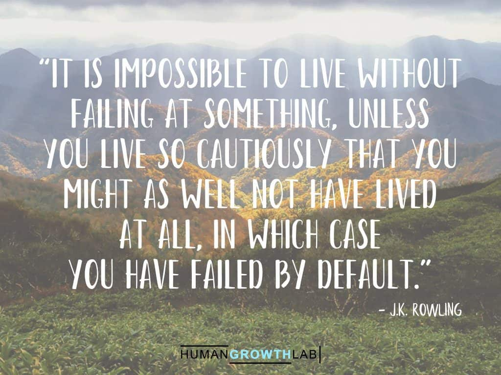 "JK Rowling quote on failure - ""It is impossible to live without 