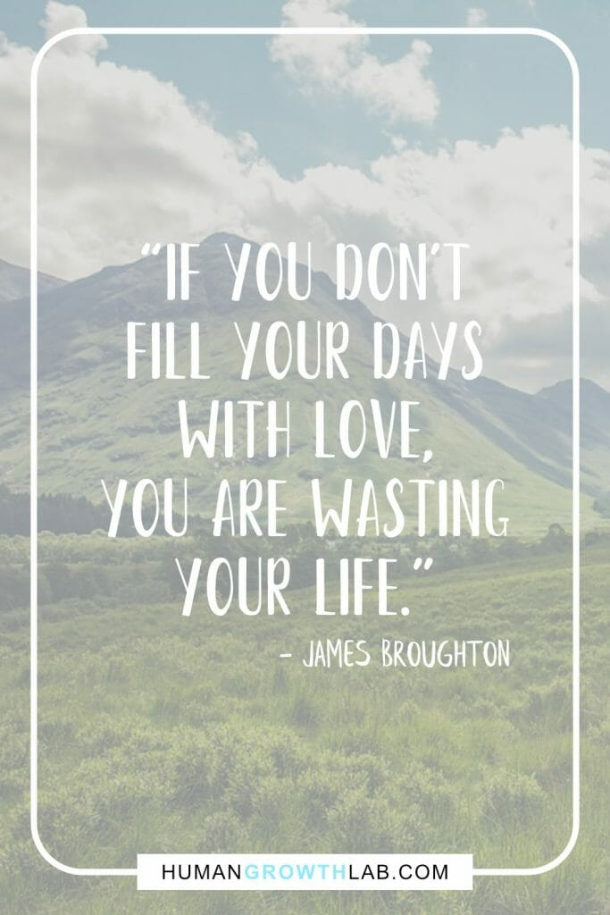 "James Broughton quote on wasting your life - ""If you don't 