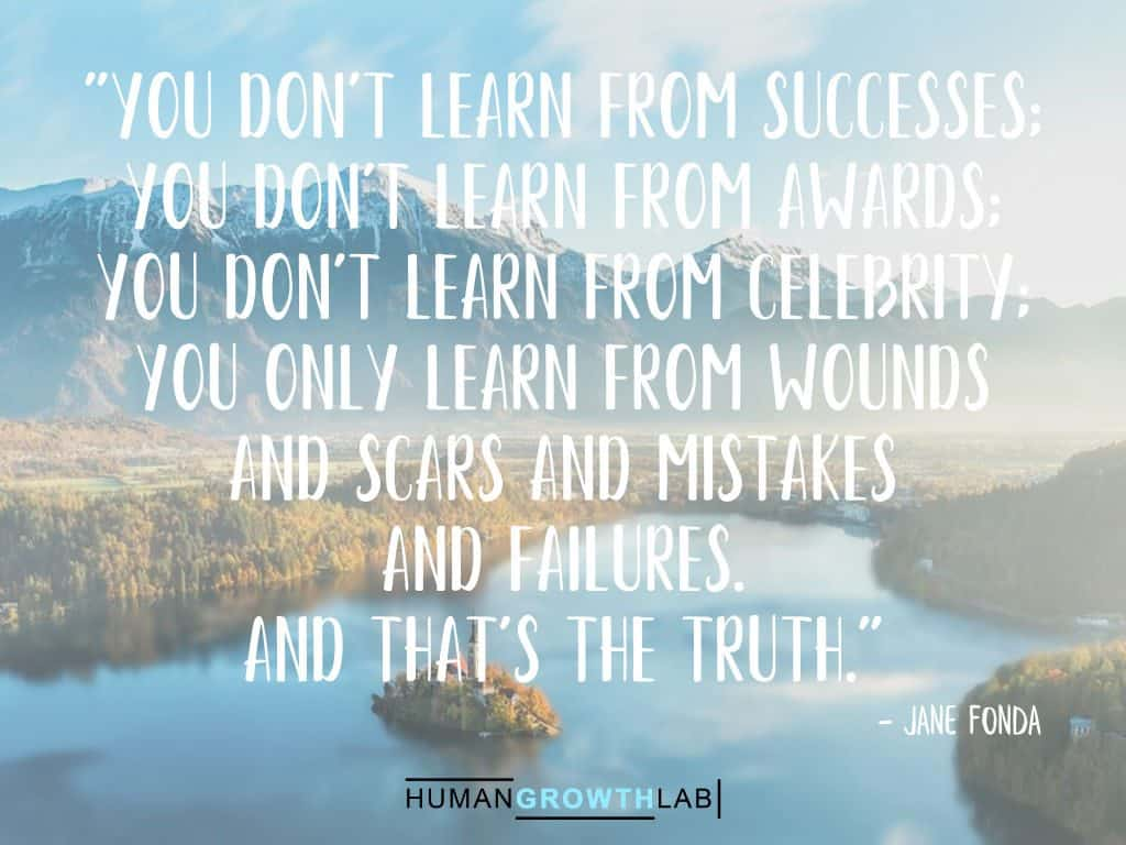 "Jane Fonda quote on learning from your mistakes - ""You don't learn from successes; 