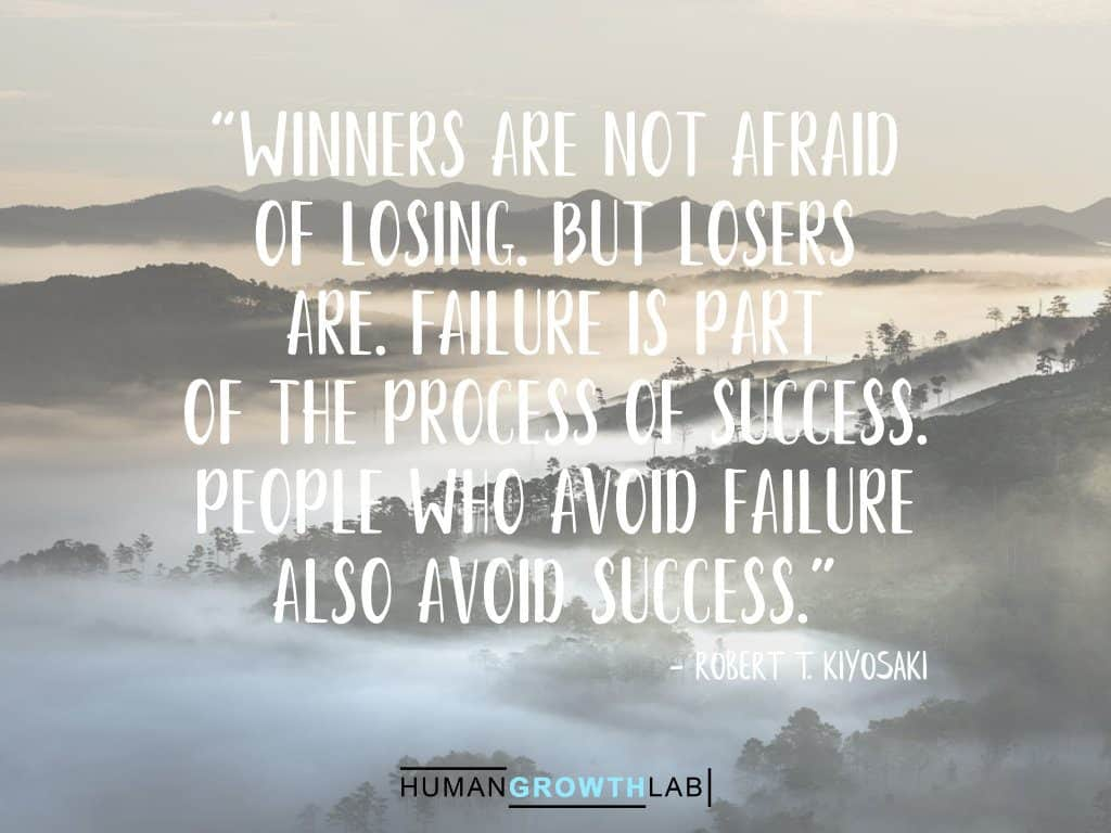 "Robert T Kiyosaki quote on failure - ""Winners are not afraid 