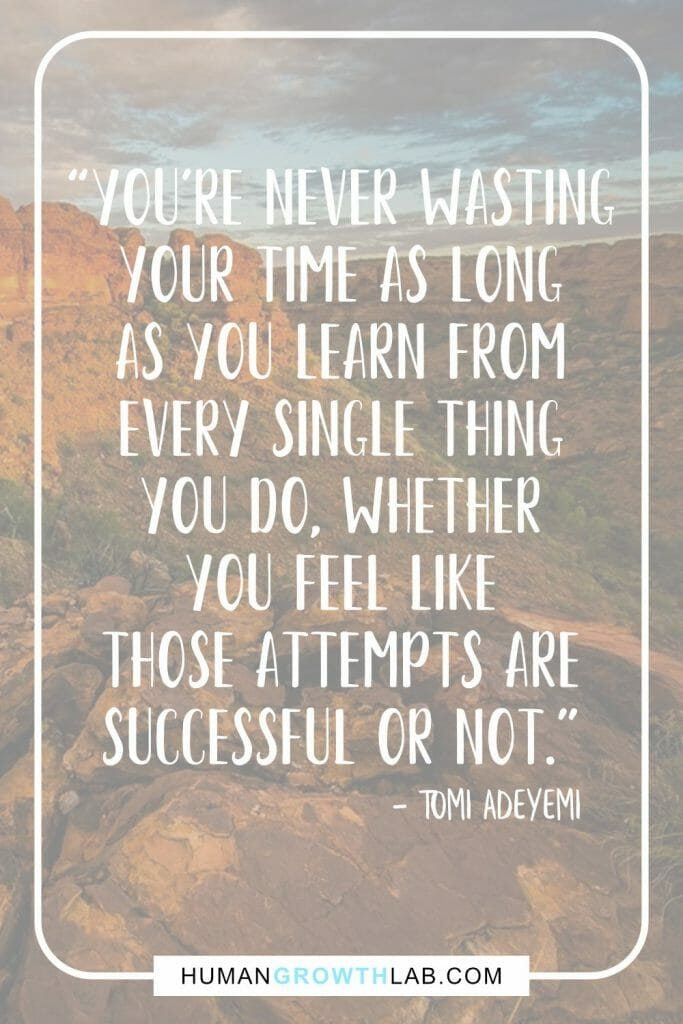 "Tomi Adeyemi quote on wasting your time - ""You're never wasting 