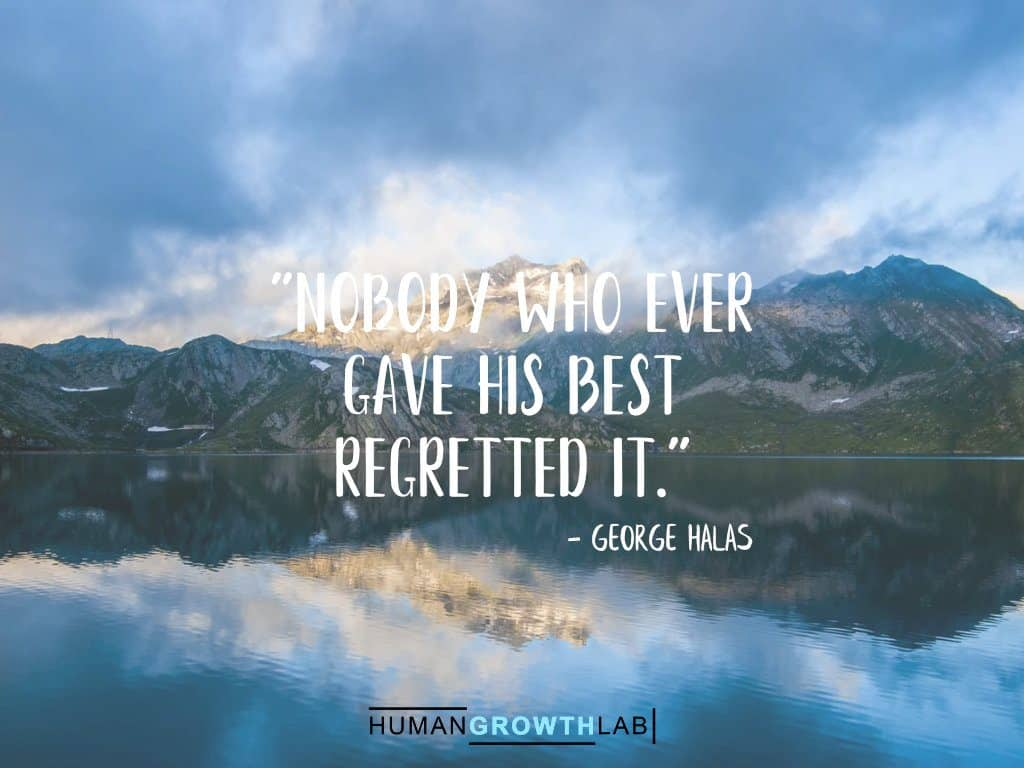 "George Halas quote on regrets - ""Nobody who ever 