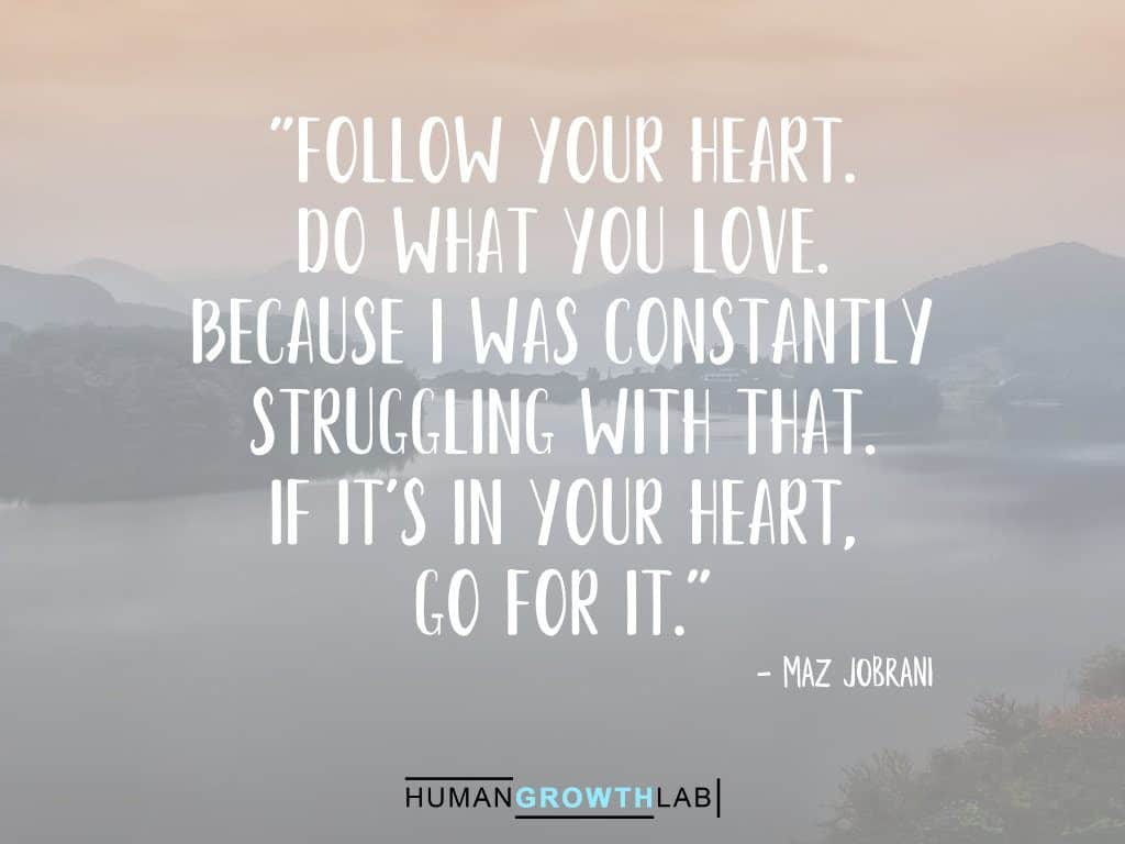 "Maz Jobrani quote on following your heart - ""Follow your heart. 