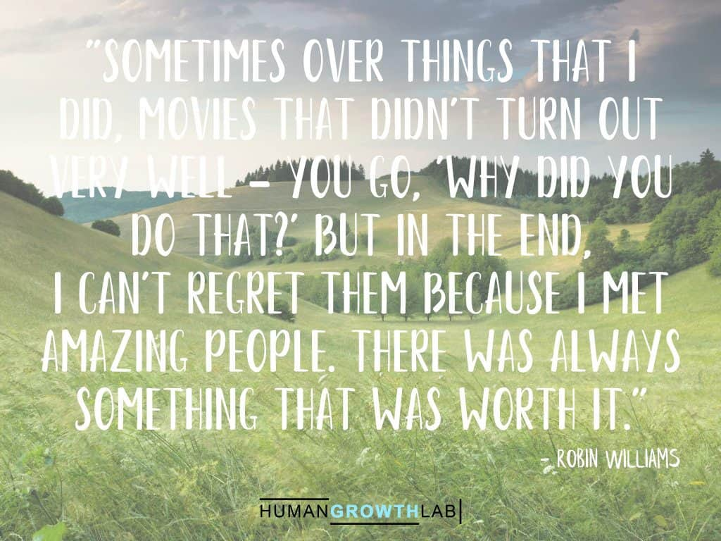 "Robin Williams quote on regret - ""Sometimes over things that I 