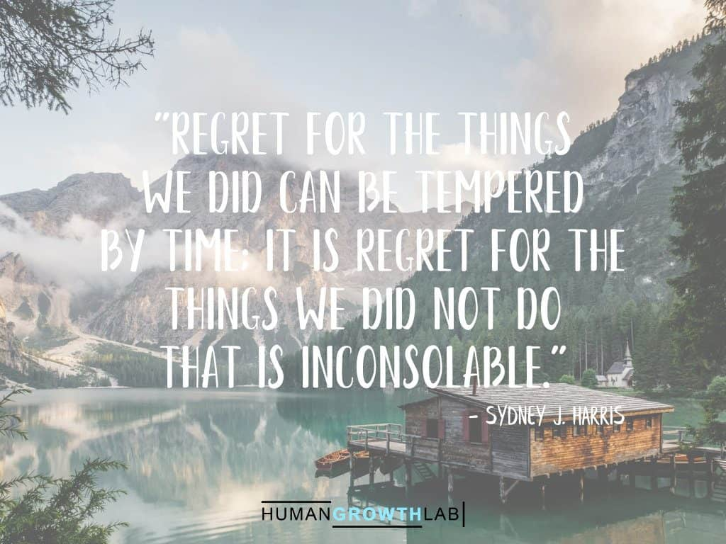 "Sydney J Harris quote on regret - ""Regret for the things 