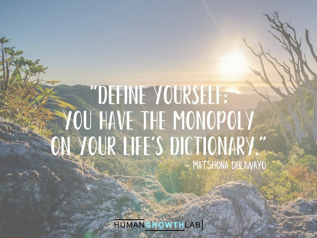 "Matshona Dhliwayo quote on defining yourself - ""Define yourself; 