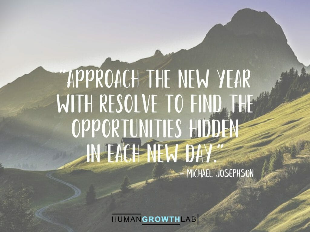 """Michael Josephson quote on New Year resolutions - """"Approach the new year with resolve to find the opportunities hidden in each new day."""""""