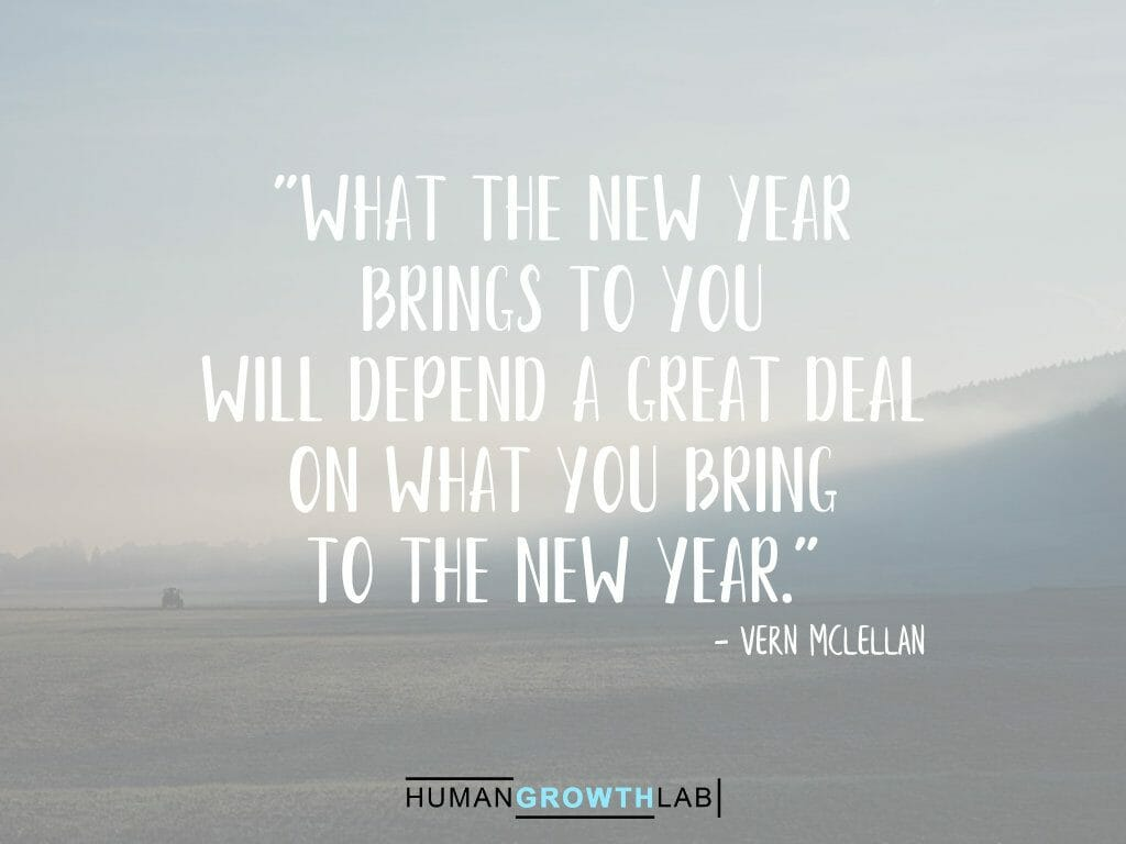"""Vern McLellan quote on New Year resolutions - """"What the new year brings to you will depend a great deal on what you bring to the new year."""""""