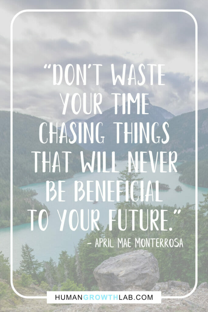 "April Mae Monterrosa quote on not wasting time on pointless things - ""Don't waste 