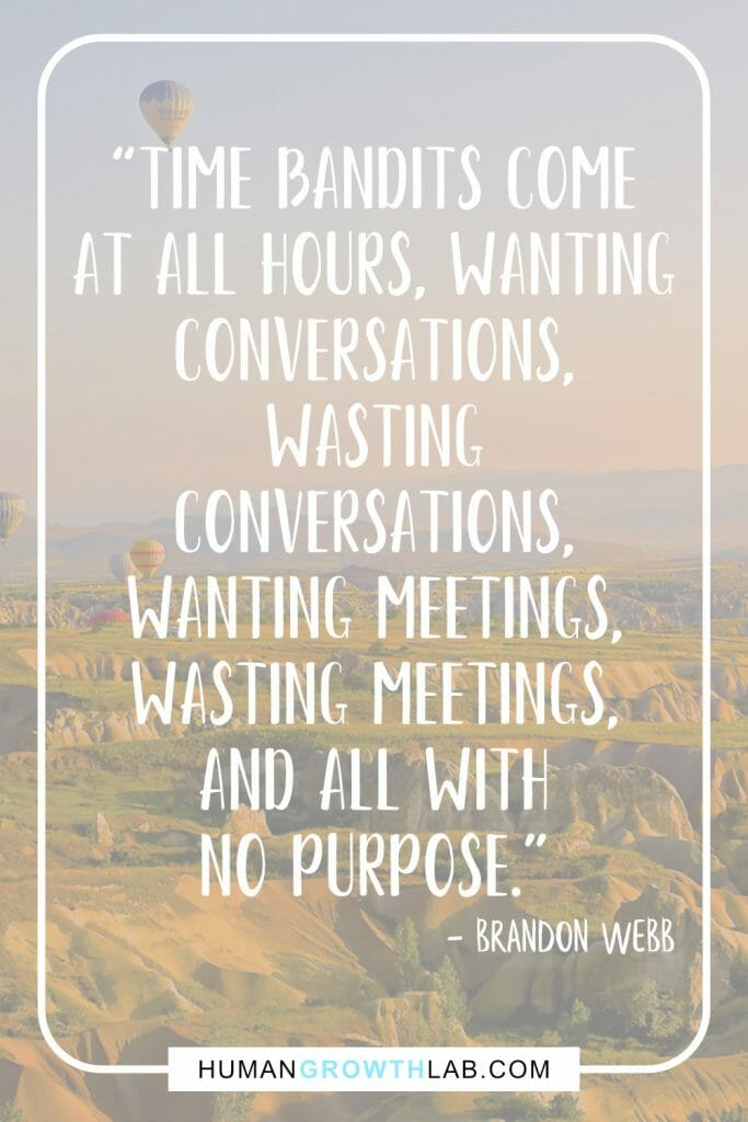 "Brandon Webb quote on things that waste your time - ""Time bandits come 