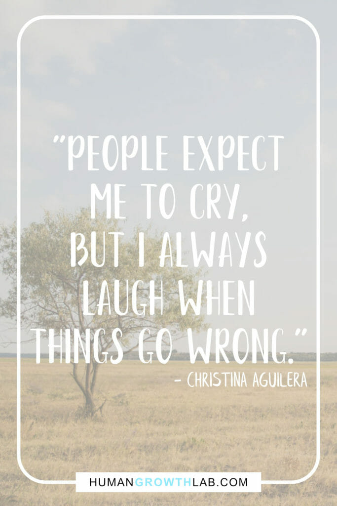 """Christina Aguilera quote on when nothing goes right go left - """"People expect me to cry, but I always laugh when things go wrong."""""""