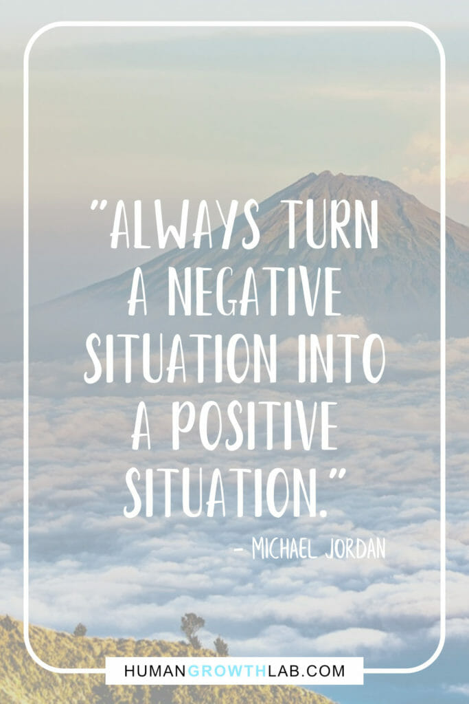 """Michael Jordan quote on turning a negative into a positive - """"Always turna negativesituation intoa positivesituation."""""""