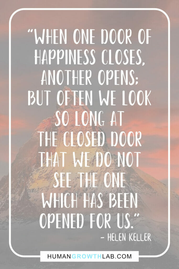 """Helen Keller inspirational stories about life - """"When one door of happiness closes, another opens; but often we look so long at the closed door that we do not see the one which has been opened for us."""""""