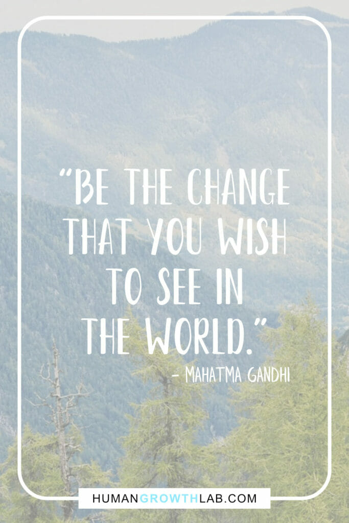 "Mahatma Gandhi inspirational quote - ""Be the change 