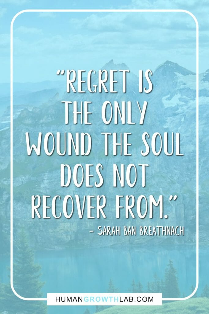 "Sarah Ban Breathnach quote on living with no regret - ""Regret is 