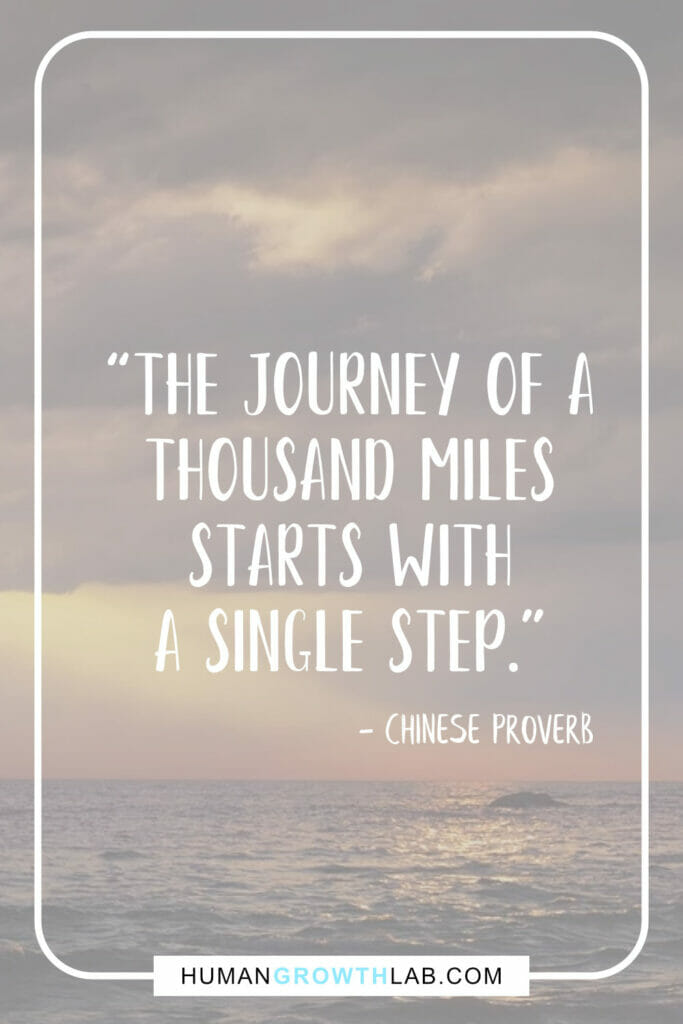 """Chinese proverb about success - """"The journey of a thousand miles starts with a single step."""""""