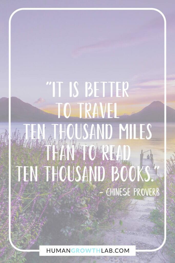 """Chinese saying about success - """"It is better to travel ten thousand miles than to read ten thousand books."""""""