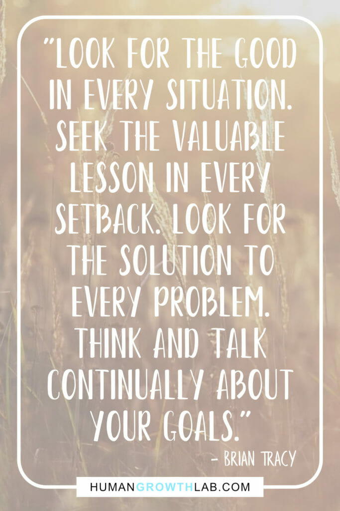 "Brian Tracy quote on mindset and positivity - ""Look for the good