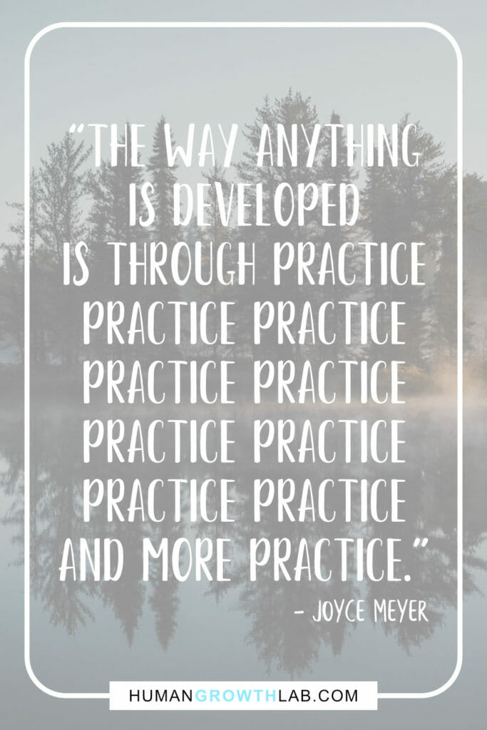 "Joyce Meyer quote on practice and getting good at something - ""The way anything 