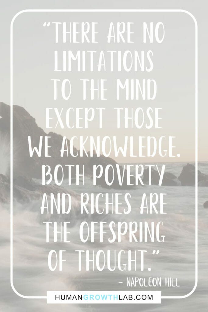 "Napoleon Hill quote on the mind getting you places - ""There are no 