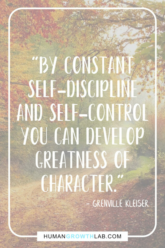 "Grenville Kleiser quote about self discipline - ""By constant 