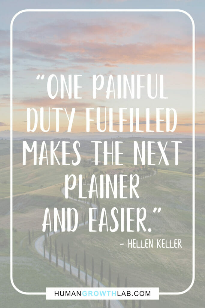 "Hellen Keller quotes about discipline - ""One painful 