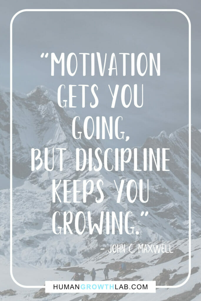 "John C Maxwell self-discipline quote - ""Motivation 