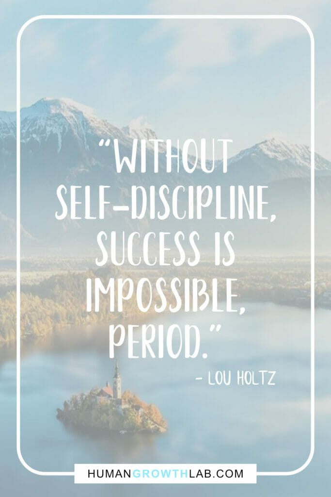"Lou Holtz self-discipline quote - ""Without 