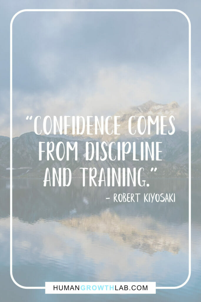 "Robert Kiyosaki quote about self discipline - ""Confidence comes 