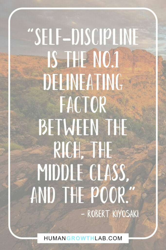 "Robert Kiyosaki self discipline quote - ""Self-discipline 