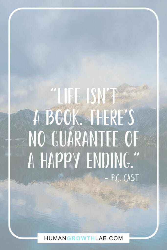 "P.C. Cast quote on life sucking - ""Life isn't 