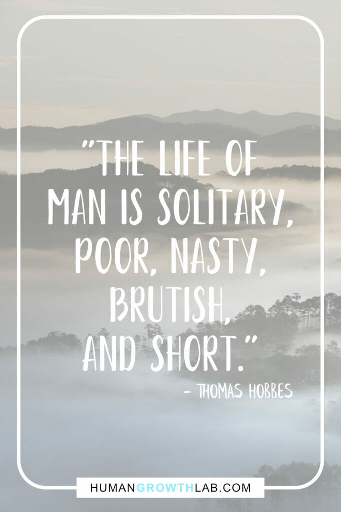 "Thomas Hobbes quote on life sucking - ""The life of 