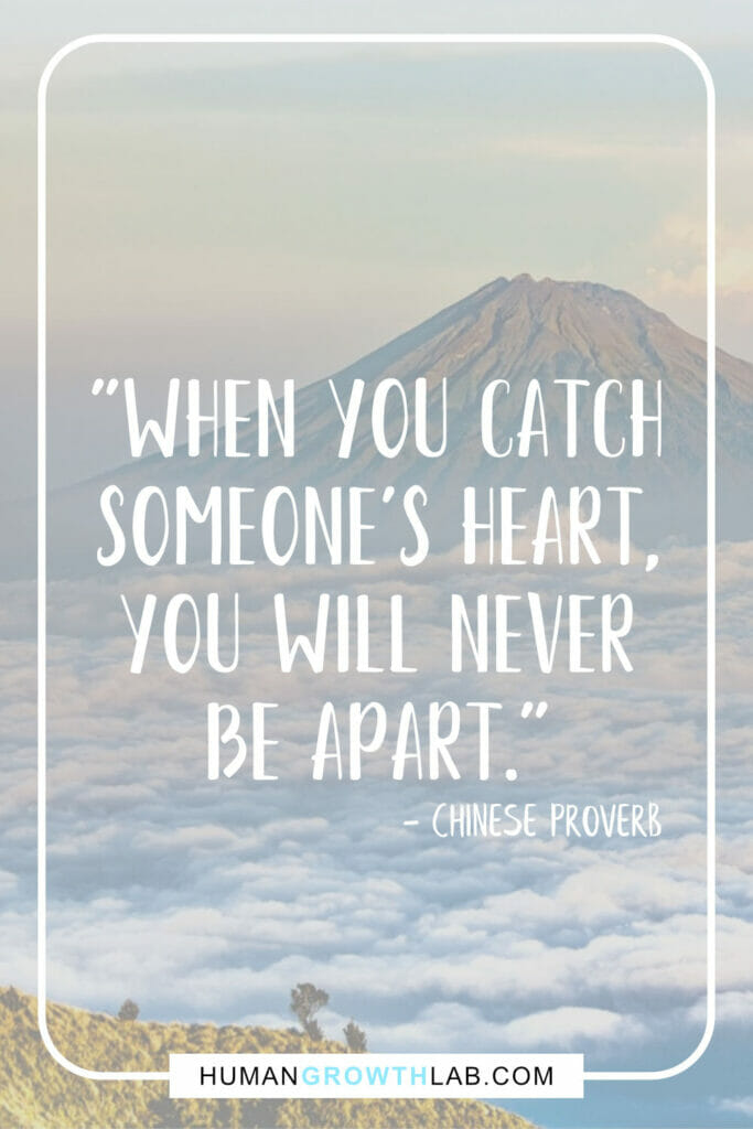 """Chinese quote about love - """"When you catch someone's heart, you will never be apart."""""""